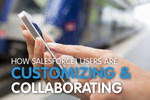 How Real Users Are Customizing Salesforce1 [SlideShare]