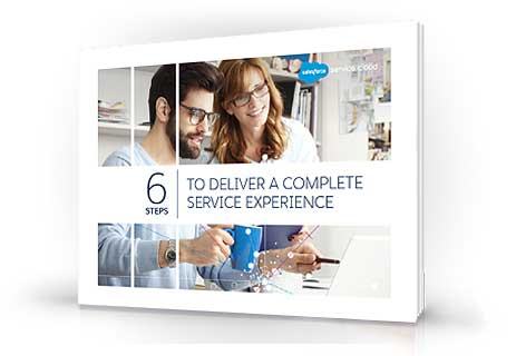 6 Steps to Deliver a Complete Service Experience: A New Salesforce E-Book