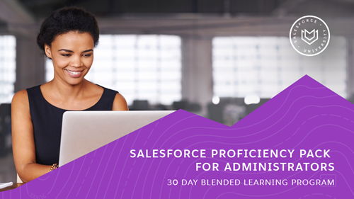 4 Things to Love About the New Salesforce Proficiency Pack for Administrators